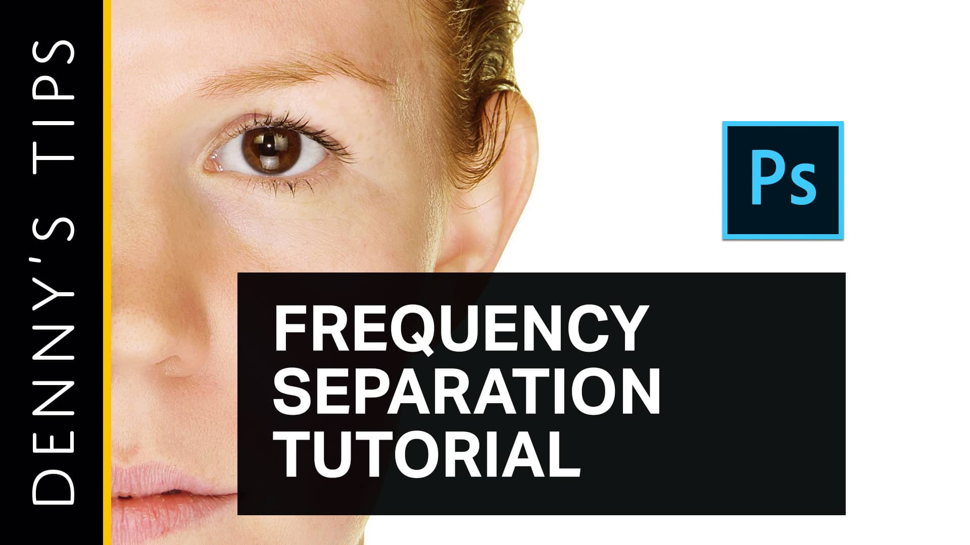 Frequency Separation Photoshop Tutorial (Nondestructive & Fully Editable Layers)