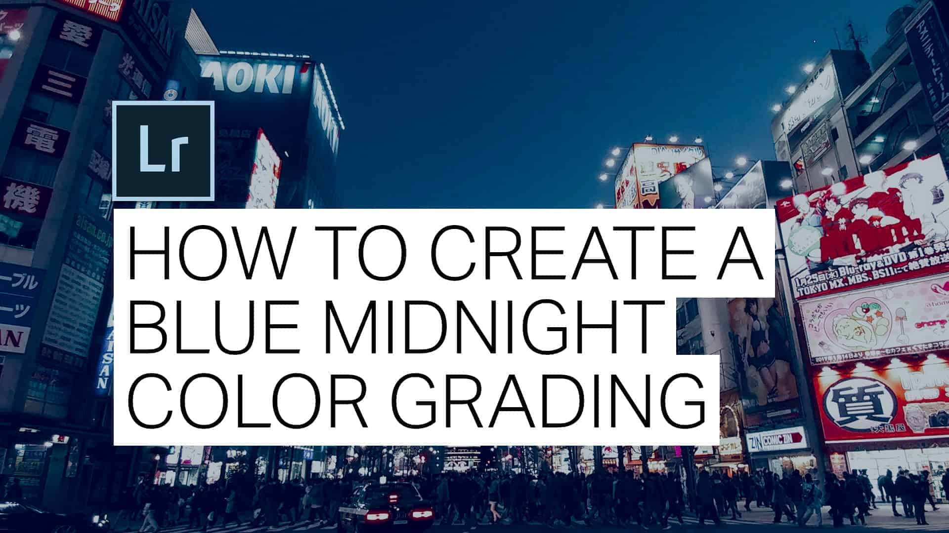 How to Create a Blue Night Effect in Lightroom